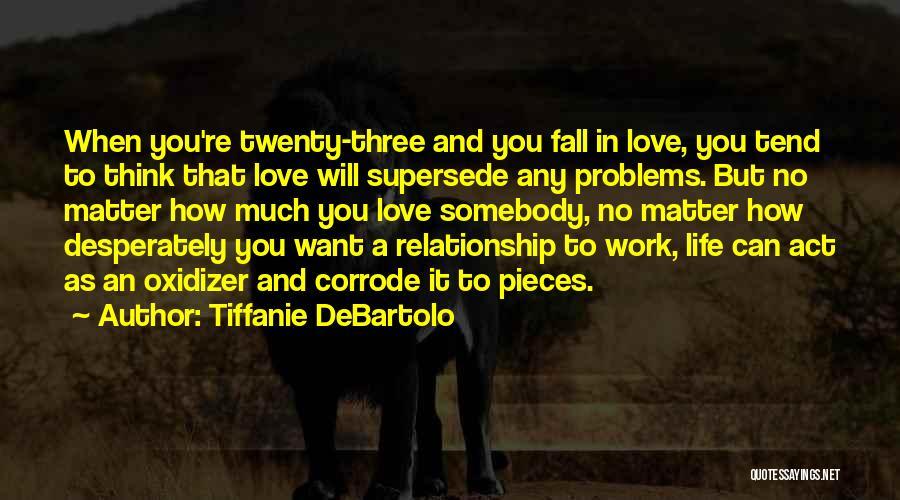 Tiffanie DeBartolo Quotes 294304