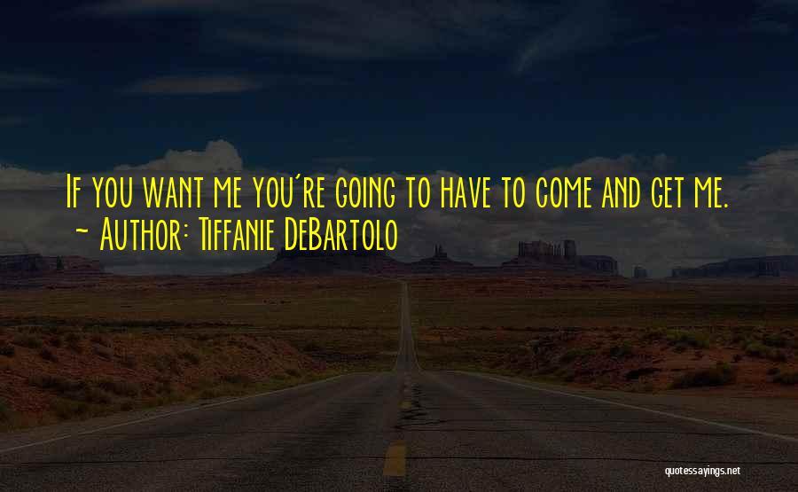 Tiffanie DeBartolo Quotes 397162