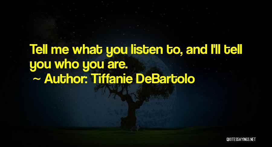 Tiffanie DeBartolo Quotes 415020