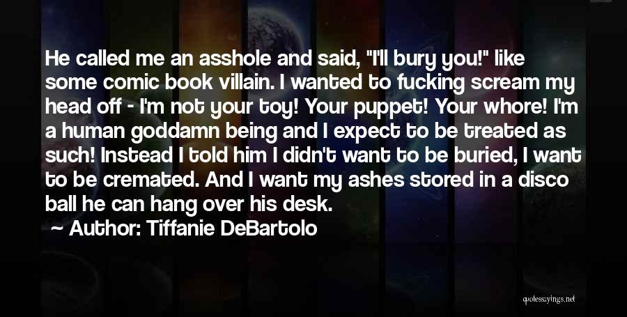 Tiffanie DeBartolo Quotes 529743