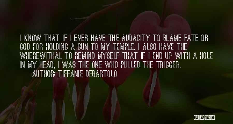Tiffanie DeBartolo Quotes 547869