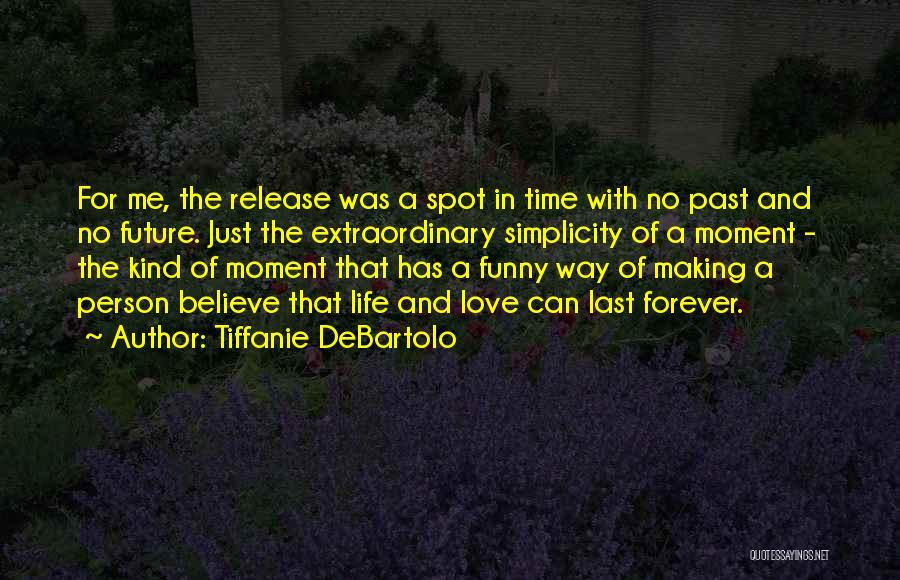 Tiffanie DeBartolo Quotes 719280