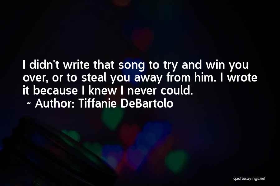 Tiffanie DeBartolo Quotes 979595