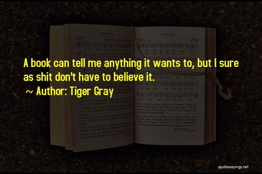 Tiger Gray Quotes 328160