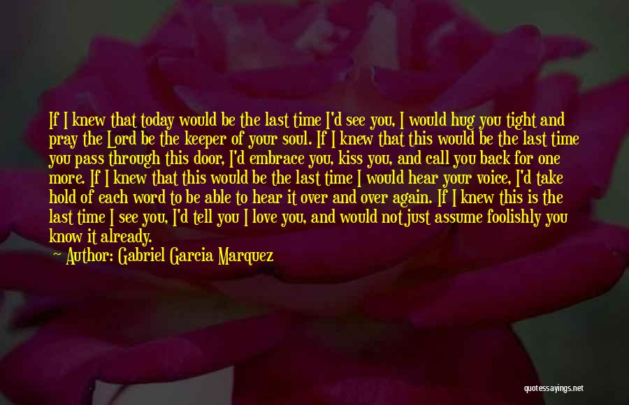 Tight Hug And Kiss Quotes By Gabriel Garcia Marquez