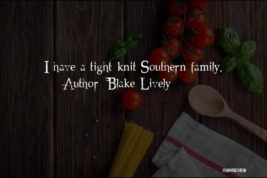 Tight Knit Family Quotes By Blake Lively