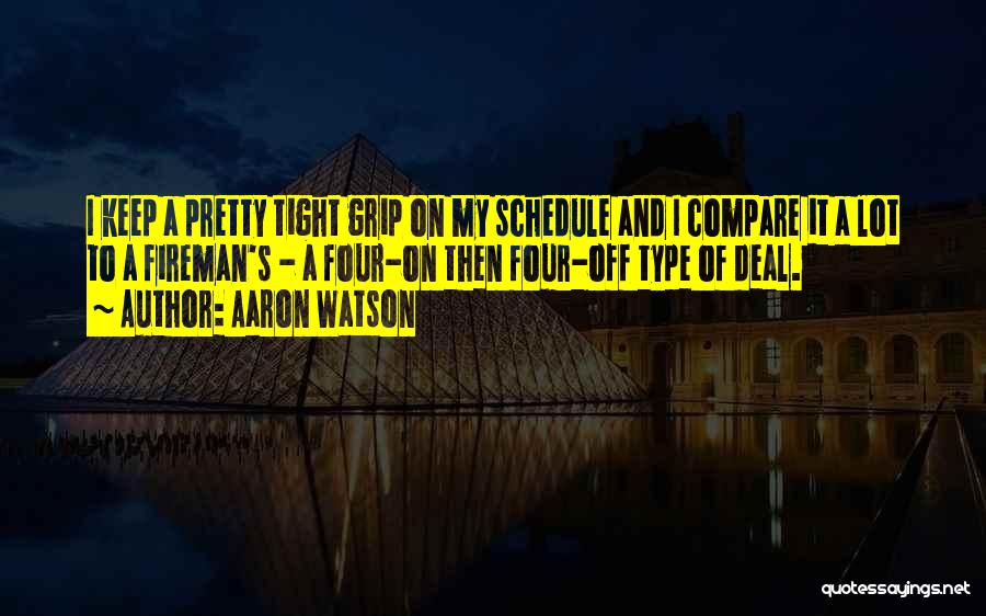 Tight Schedule Quotes By Aaron Watson