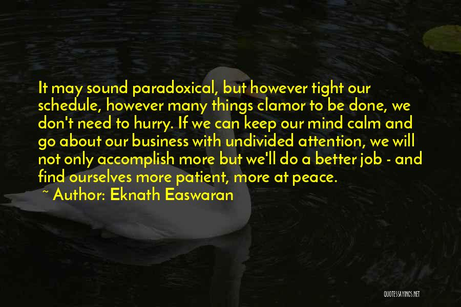 Tight Schedule Quotes By Eknath Easwaran
