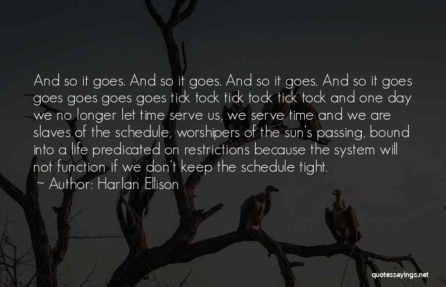 Tight Schedule Quotes By Harlan Ellison