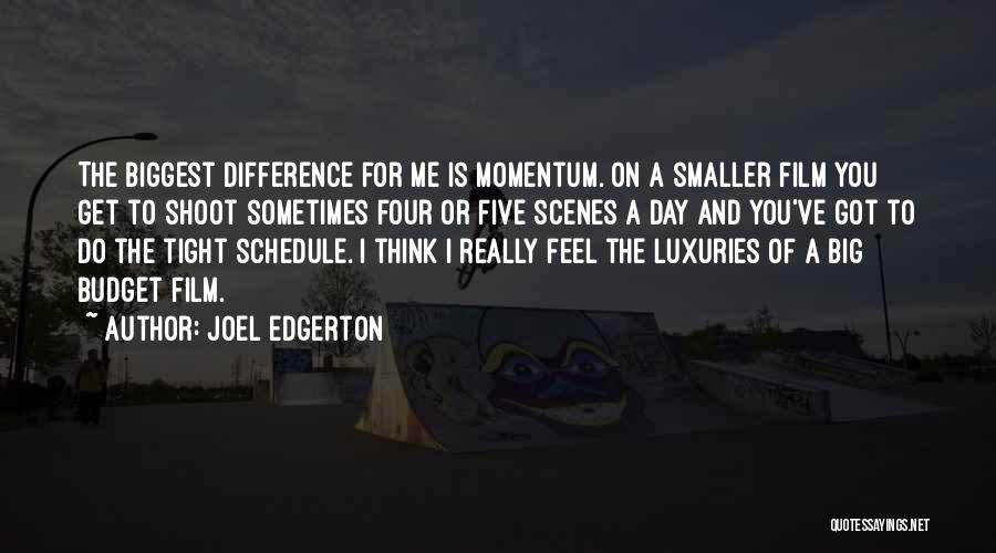 Tight Schedule Quotes By Joel Edgerton