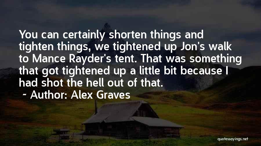 Tighten Up Quotes By Alex Graves