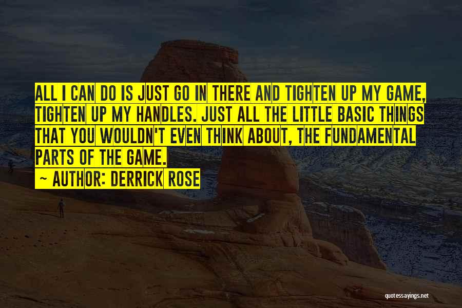 Tighten Up Quotes By Derrick Rose