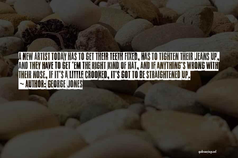 Tighten Up Quotes By George Jones