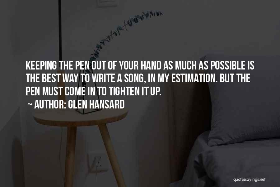 Tighten Up Quotes By Glen Hansard