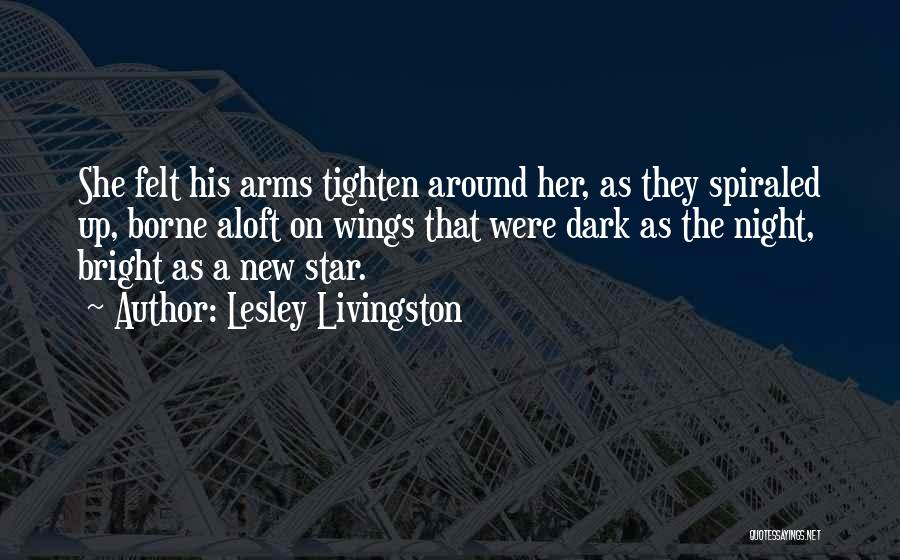 Tighten Up Quotes By Lesley Livingston