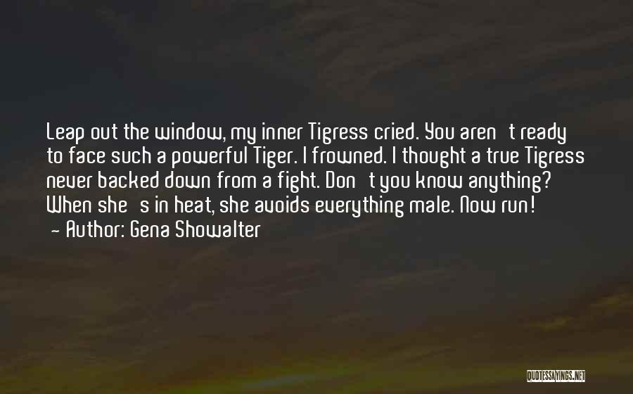 Tigress Quotes By Gena Showalter