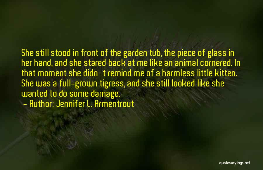 Tigress Quotes By Jennifer L. Armentrout