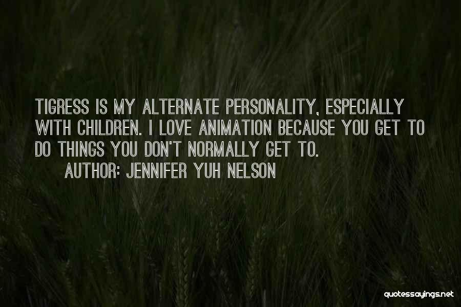 Tigress Quotes By Jennifer Yuh Nelson