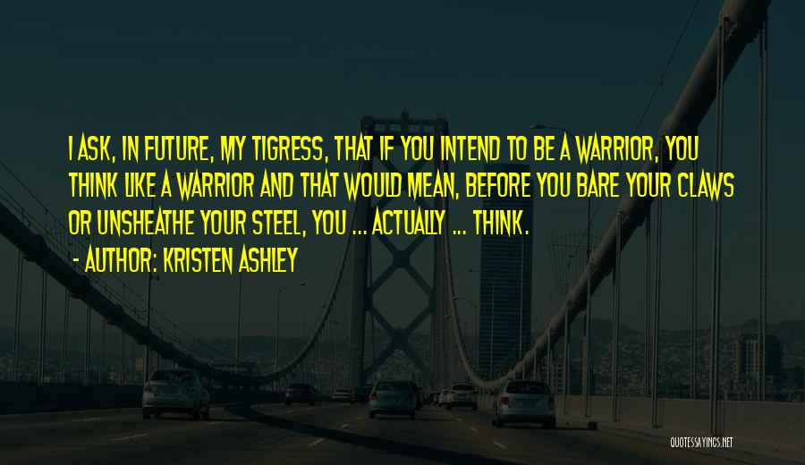Tigress Quotes By Kristen Ashley