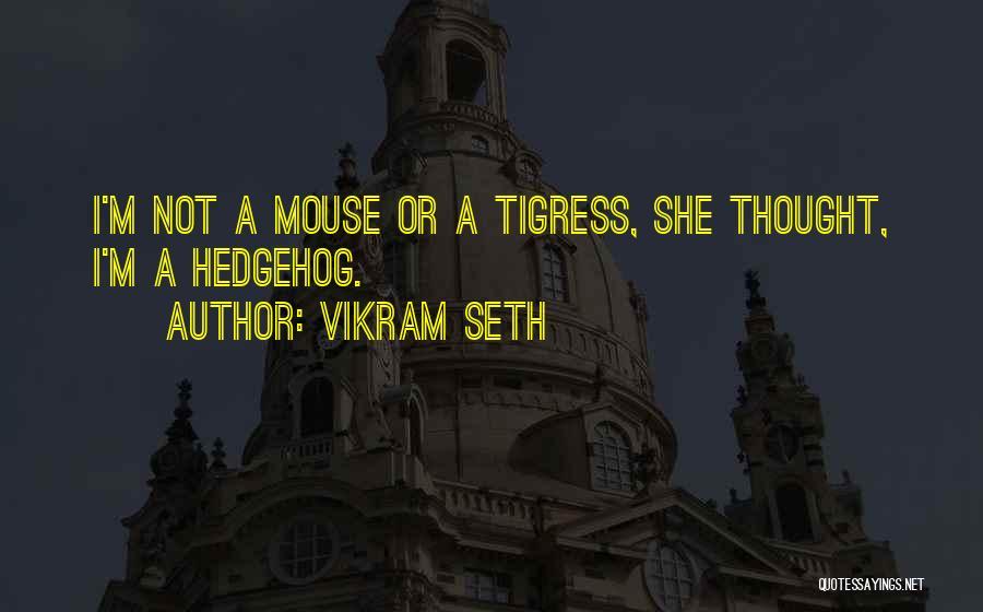 Tigress Quotes By Vikram Seth