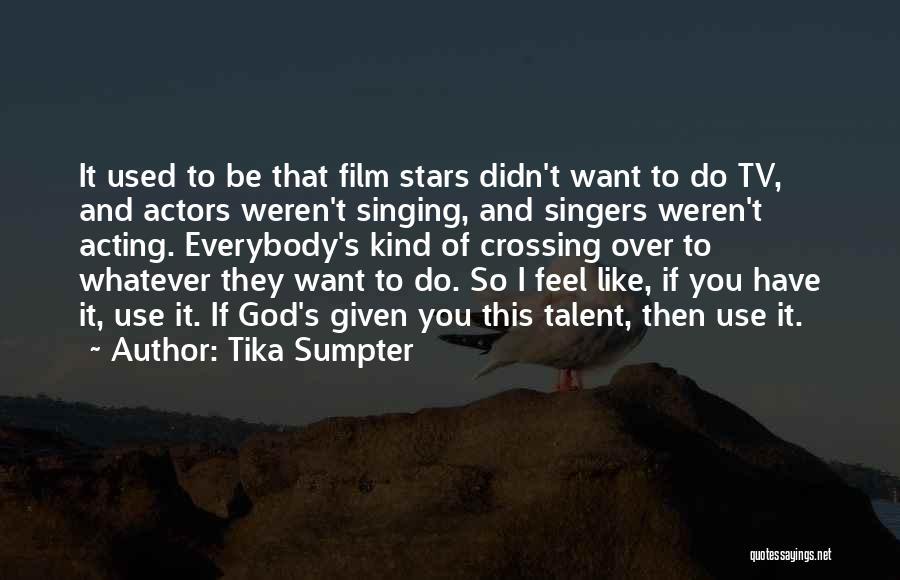 Tika Sumpter Quotes 1101583