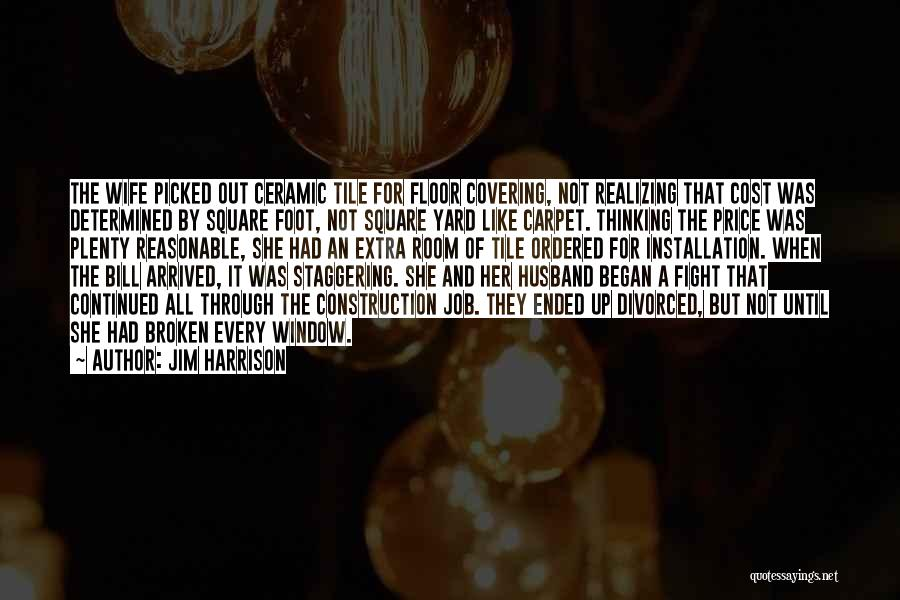 Tile Quotes By Jim Harrison