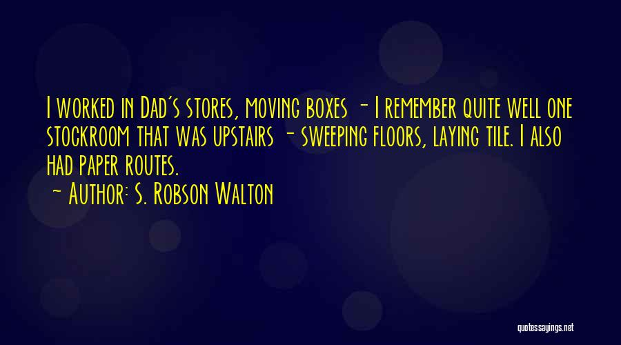 Tile Quotes By S. Robson Walton