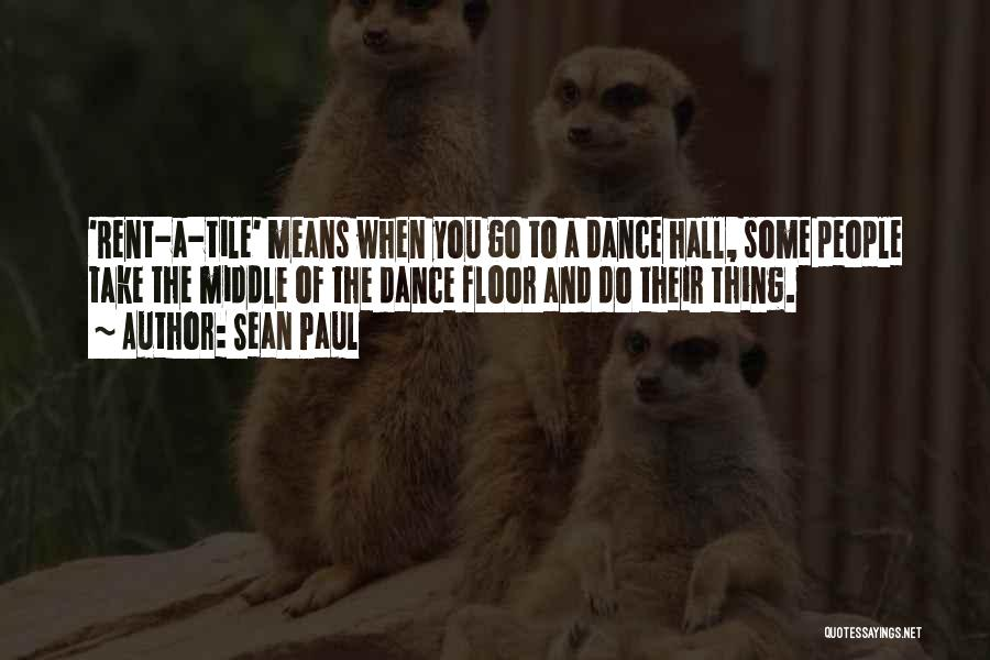 Tile Quotes By Sean Paul