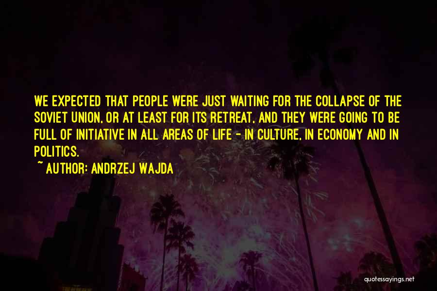 Till I Collapse Quotes By Andrzej Wajda