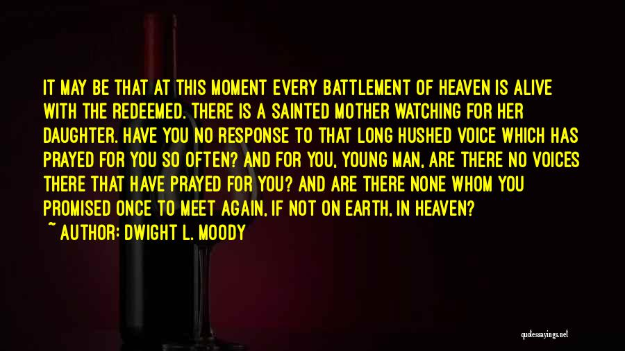 Till We Meet Again In Heaven Quotes By Dwight L. Moody