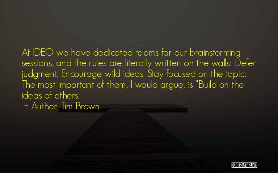 Tim Brown Ideo Quotes By Tim Brown