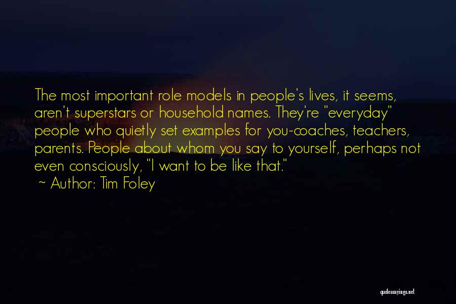 Tim Foley Quotes 510440