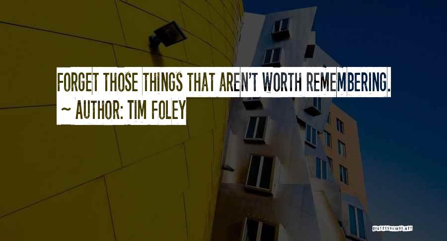 Tim Foley Quotes 856755