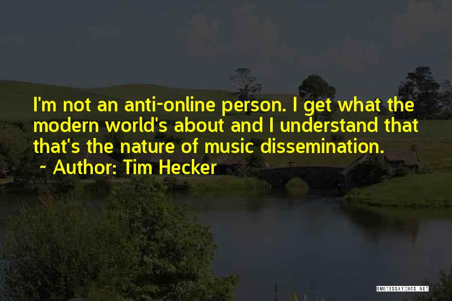 Tim Hecker Quotes 1275913