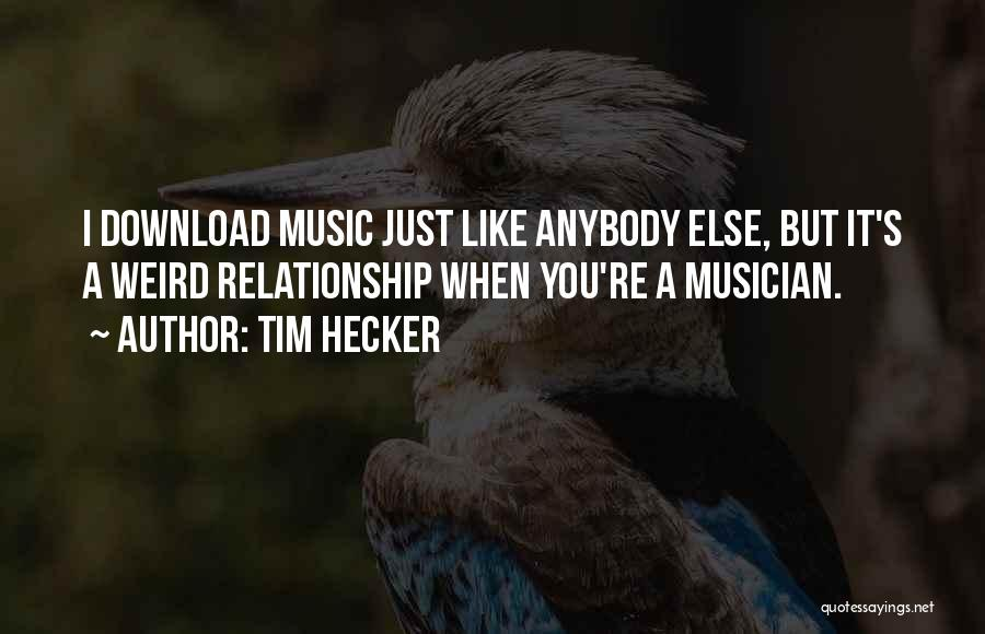 Tim Hecker Quotes 1297904