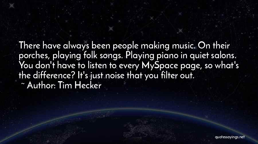 Tim Hecker Quotes 1687668