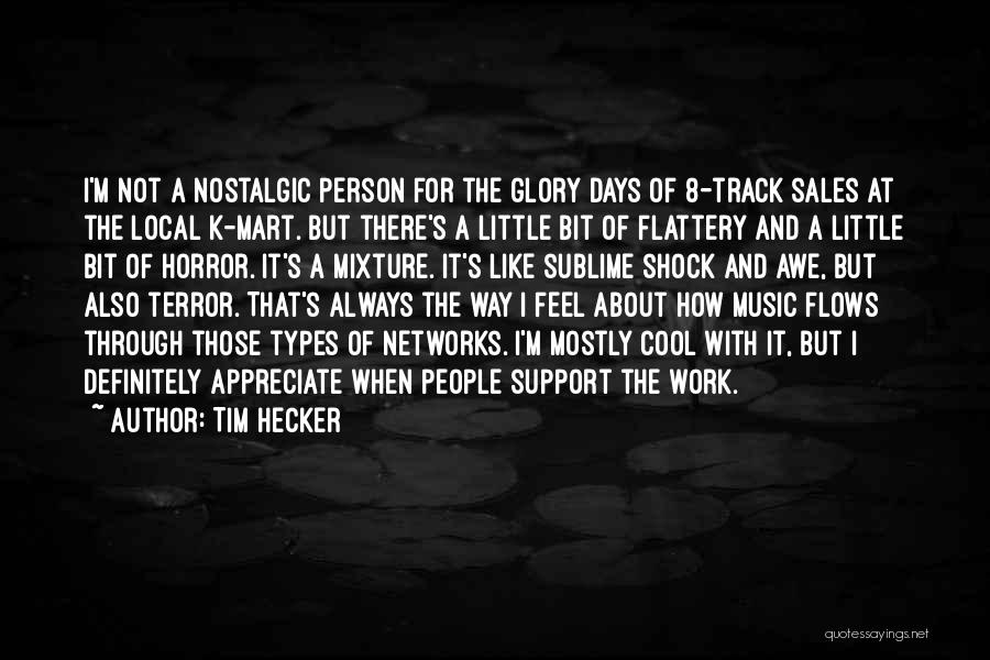 Tim Hecker Quotes 172384