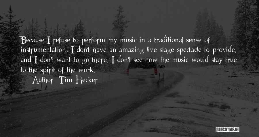 Tim Hecker Quotes 842124