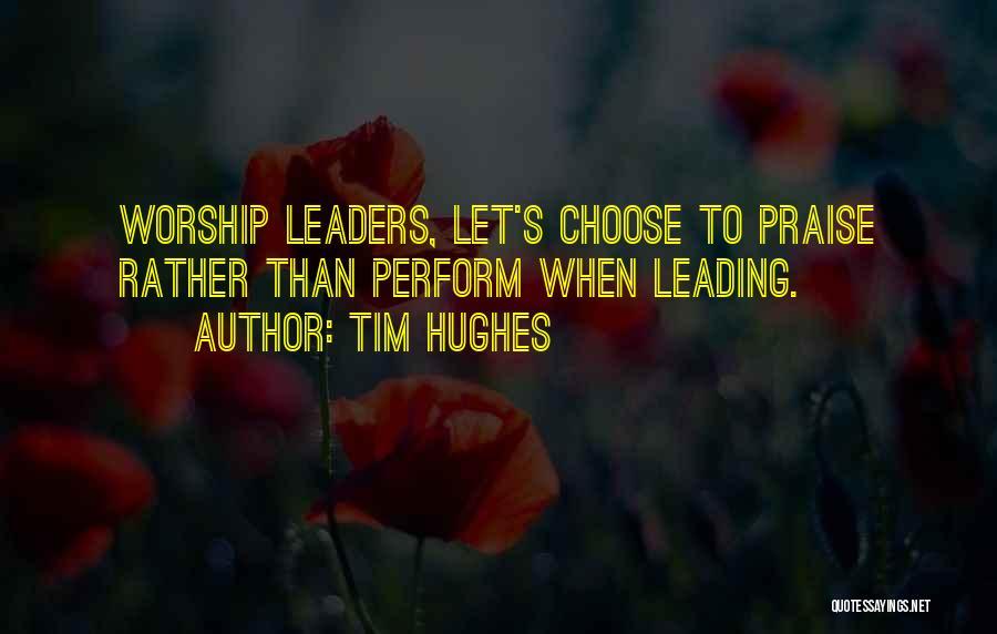 Tim Hughes Quotes 1634899