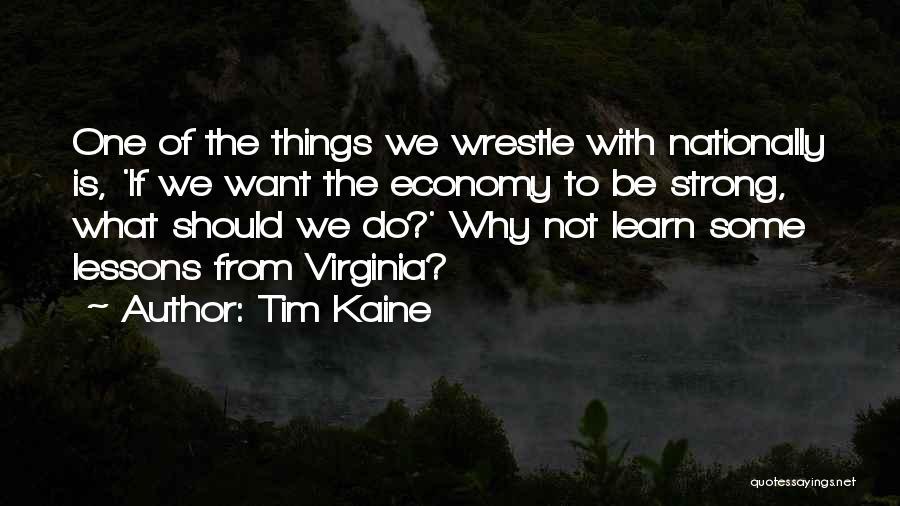 Tim Kaine Quotes 1344976