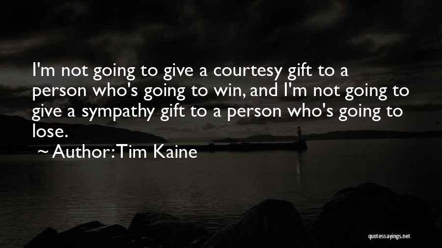 Tim Kaine Quotes 868170