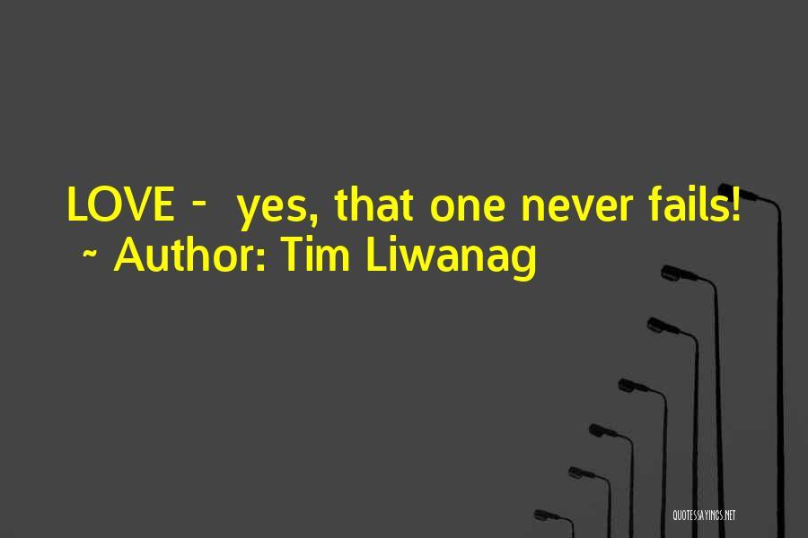 Tim Liwanag Quotes 1405743