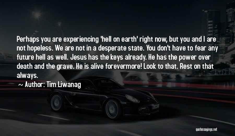 Tim Liwanag Quotes 1540196