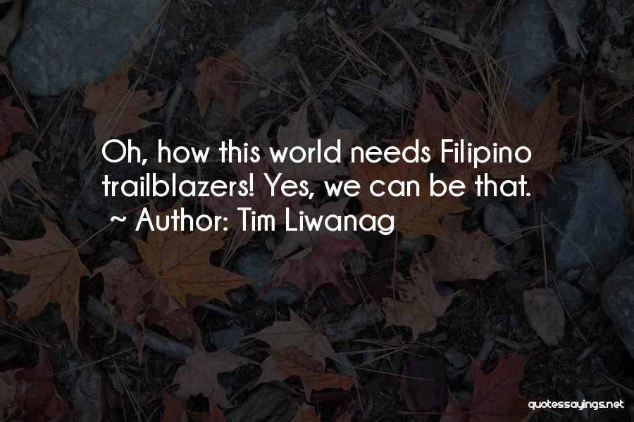Tim Liwanag Quotes 377856