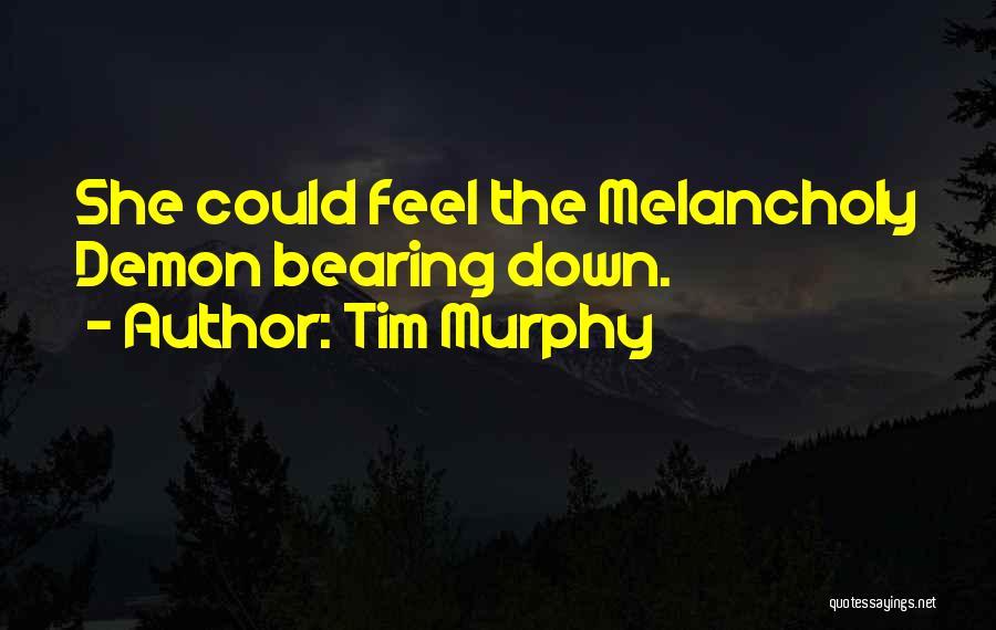 Tim Murphy Quotes 2260086