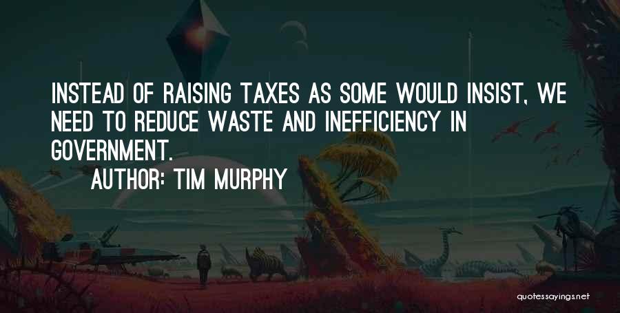 Tim Murphy Quotes 723205