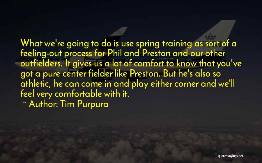 Tim Purpura Quotes 1135790