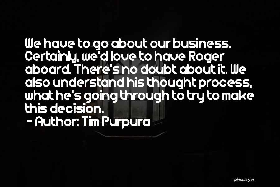 Tim Purpura Quotes 450935