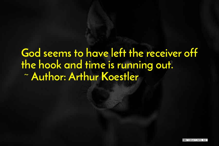 Time And God Quotes By Arthur Koestler