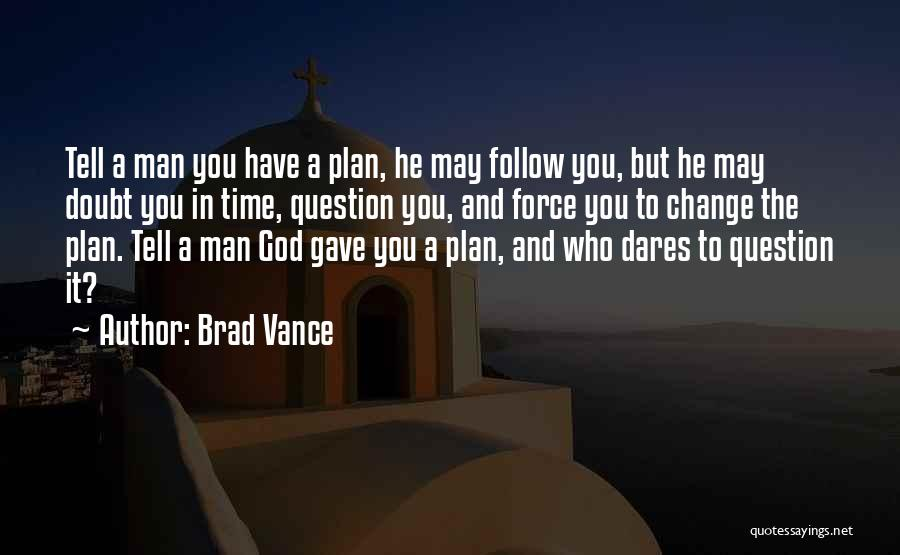 Time And God Quotes By Brad Vance